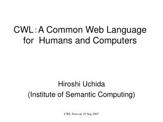 CWL:A Common Web Language for  Humans and Computers