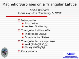 Magnetic Surprises on a Triangular Lattice   Collin Broholm Johns Hopkins University  NIST