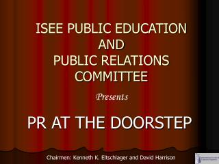 ISEE PUBLIC EDUCATION AND PUBLIC RELATIONS COMMITTEE