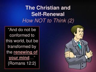 The Christian and  Self-Renewal How NOT to Think 2