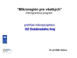 Mikroregi n pre v etk ch   mikrograntov  program    prehlad mikroprojektov    OZ Dob insk ho kraj