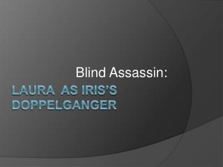 Laura  as Iris s doppelganger