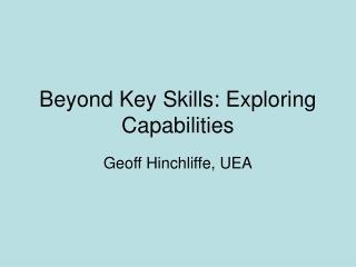Beyond Key Skills: Exploring Capabilities