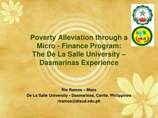 Poverty Alleviation through a  Micro - Finance Program:  The De La Salle University    Dasmarinas Experience