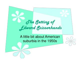 The Setting of  Edward Scissorhands