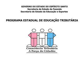 PROGRAMA ESTADUAL DE EDUCA  O TRIBUT RIA