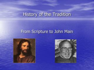 History of the Tradition