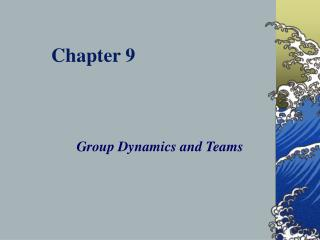 Group Dynamics and Teams