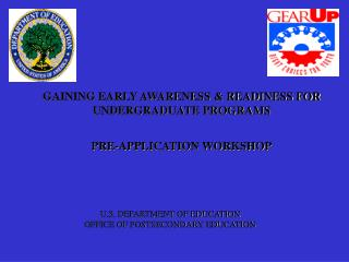GAINING EARLY AWARENESS  READINESS FOR  UNDERGRADUATE PROGRAMS
