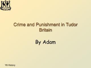 Crime and Punishment in Tudor Britain
