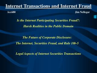Internet Transactions and Internet Fraud Acc680                      Jim Nellegar