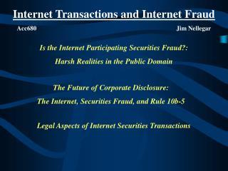 Internet Transactions and Internet Fraud Acc680                      Jim Nellegar