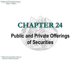 Public and Private Offerings  of Securities