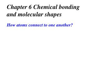Chapter 6 Chemical bonding and molecular shapes