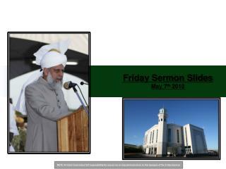 Friday Sermon Slides May 7th 2010