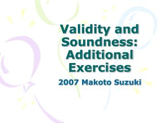 Validity and Soundness: Additional Exercises