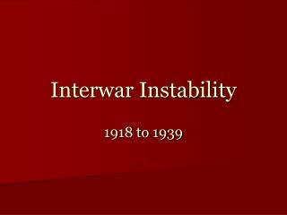 Interwar Instability