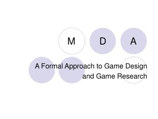 A Formal Approach to Game Design  and Game Research