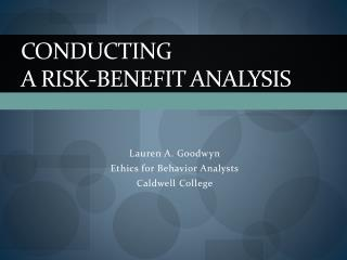 Conducting a Risk-benefit Analysis