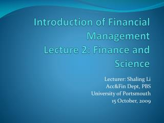 Introduction of Financial Management Lecture 2: Finance and Science