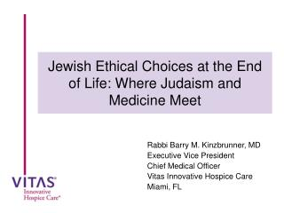 Jewish Ethical Choices at the End of Life: Where Judaism and Medicine Meet