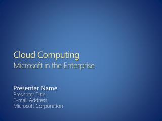 Cloud Computing Microsoft in the Enterprise