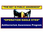 OPERATION EAGLE EYES   Antiterrorism Awareness Program
