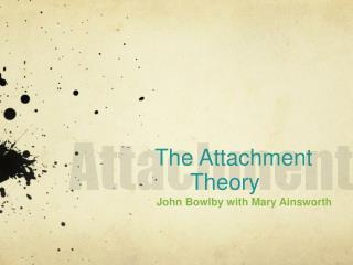 The Attachment    Theory