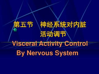 Visceral Activity Control By Nervous System