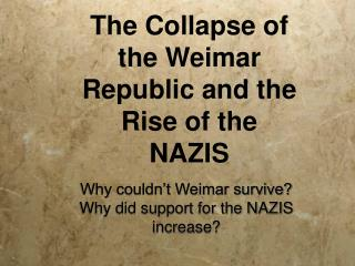 The Collapse of the Weimar Republic and the Rise of the NAZIS