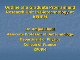 Outline of a Graduate Program and Research Unit in Biotechnology at KFUPM