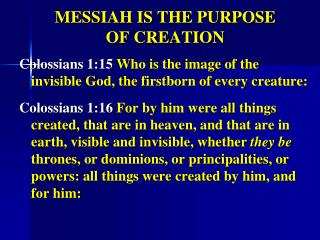 MESSIAH IS THE PURPOSE OF CREATION