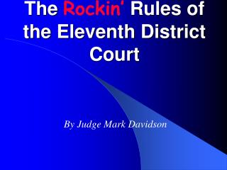 The Rockin  Rules of the Eleventh District Court