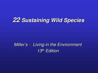 22 Sustaining Wild Species