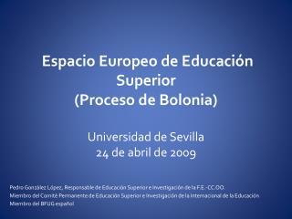 Espacio Europeo de Educaci n Superior Proceso de Bolonia  Universidad de Sevilla 24 de abril de 2009