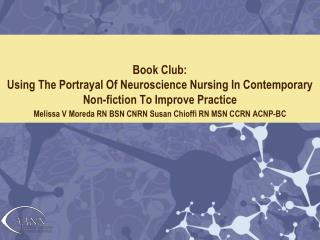 Book Club:  Using The Portrayal Of Neuroscience Nursing In Contemporary Non-fiction To Improve Practice