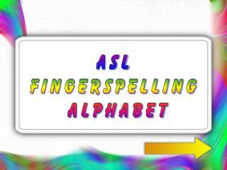 ASL  Fingerspelling  Alphabet