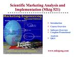 Scientific Marketing Analysis and Implementation Mktg 521