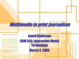 Multimedia in print journalism