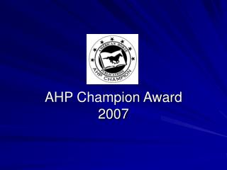 AHP Champion Award 2007