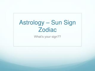 Astrology   Sun Sign Zodiac
