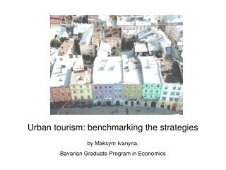 Urban tourism: benchmarking the strategies