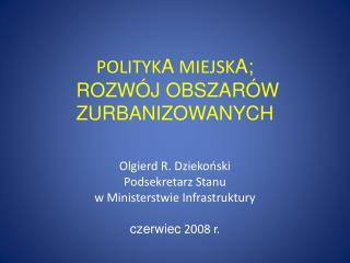 POLITYKA MIEJSKA;  ROZW J OBSZAR W ZURBANIZOWANYCH