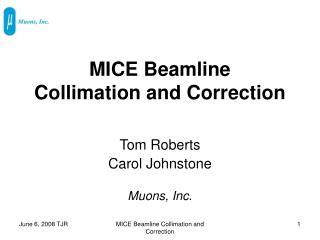 MICE Beamline Collimation and Correction