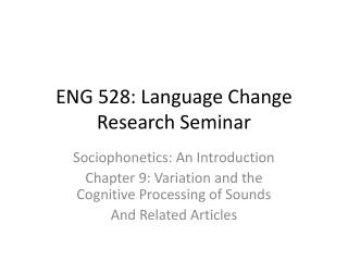 ENG 528: Language Change Research Seminar