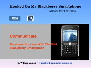 Hooked On My Blackberry Smartphone