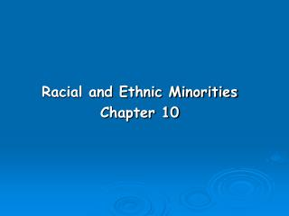 Racial and Ethnic Minorities Chapter 10