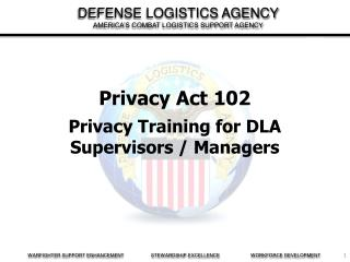Privacy Act 102 Privacy Training for DLA Supervisors