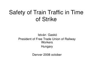 Safety of Train Traffic in Time of Strike