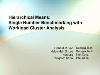 Hierarchical Means:  Single Number Benchmarking with  Workload Cluster Analysis